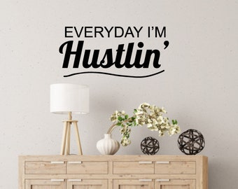 Everyday I'm Hustlin' Wall Decal