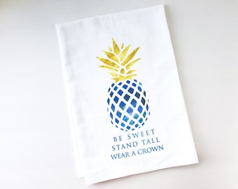 Flour Sack Towel   Be a Pineapple   Fun Towel   Gifts under 10