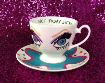 "Bianca del Rio ""Not Today Satan"" tea cup and saucer"