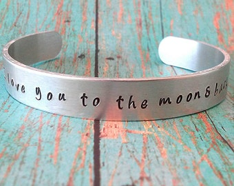 I Love You To The Moon and Back Bracelet - Cuff Bracelet - Hand Stamped Jewelry - Bracelet - Gift for Girls Teen Women - Gift for Her