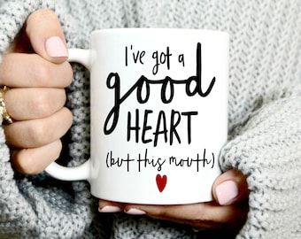 I've Got A Good Heart - But This Mouth - Coffee Mug - Funny - Gifts For Her - Gifts For Mom - Colored Coffee Mug