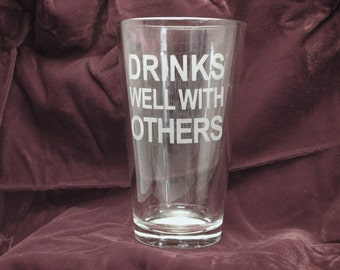 16oz Mixing Glass, Drinks Well With Others Etched, Great Gift.