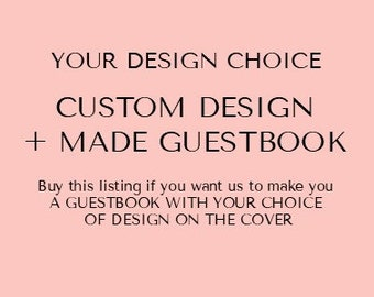Your Design Choice  | Custom Design + Made Guestbook |  Weddings | Engagements | Parties | Birthdays | Australia Seller