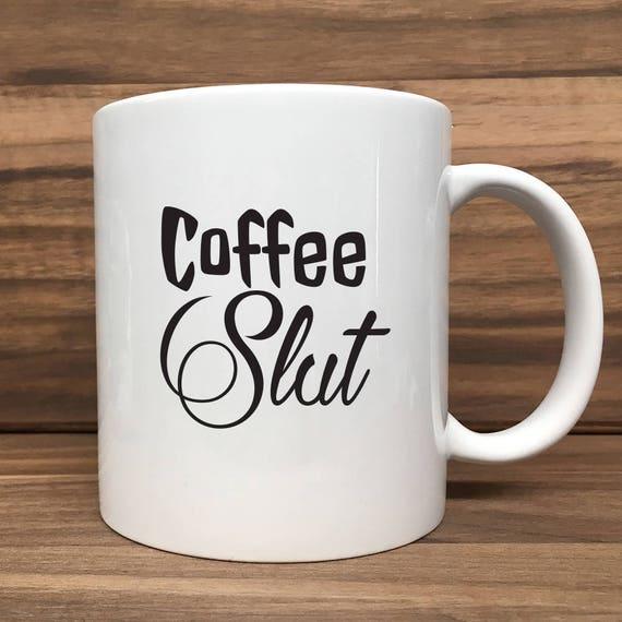 Coffee Mug - Coffee Slut - Double Sided Printing 11 oz Mug