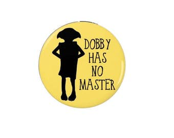 Harry Potter Badges/Magnets -Dobby has no Master - Quotes