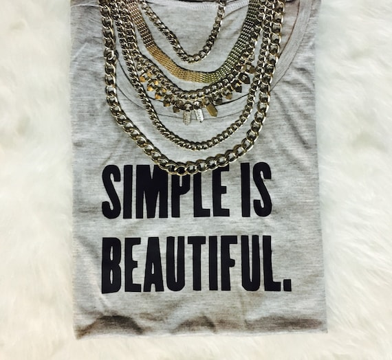 Simple is Beautiful / Statement Tee / Graphic Tee / Statement Tshirt / Graphic Tshirt / T shirt