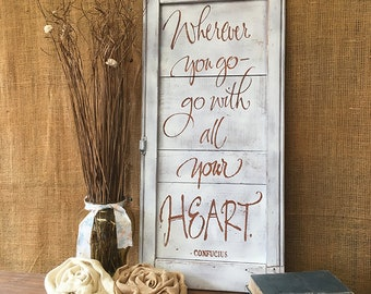 Farmhouse Wall Decor | Wherever You Go Go With All Your Heart | Vintage Wood Decor | Rustic Wall Sign