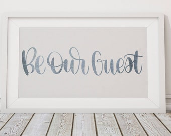 Be Our Guest - Hand Lettered SVG