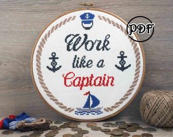 Work like a captain cross stitch pattern Anchor cross stitch Nautical nursery Ocean Cross stitch Boat Chip cross stitch Nautical boys room