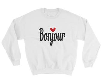 Sweatshirt, Bonjour, French salut, Perfect gift for her