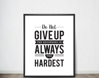 Do Not Give Up Inspirational Quote,Art Print, Quote, Inspirational Quote Print, Digital Art, Digital Art Print, Digital Artworks