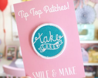 ON SALE! Embroidered Patch - Take Care - Iron On Patch - Hand Lettered Design - Flair