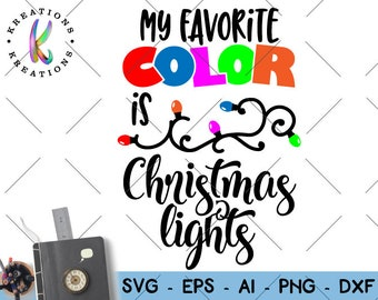 My favorite color is christmas lights svg printable iron decal shirt Cut Files Cricut Silhouette Instant Download Vector SVG dxf Png EPS