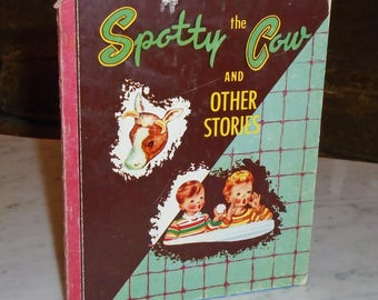 Vintage Easy To Read Series Book 1952 Spotty The Cow & Other Stories