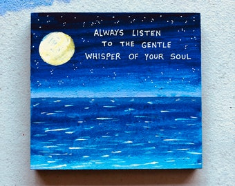 Always Listen To The Gentle Whisper of Your Soul