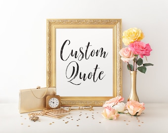 Custom Quote, Printable Custom Quote, Custom Print, Custom Quote Print, Any Size, Instant Download, 4x5, 4x6, 8x10