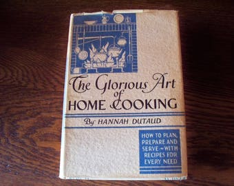 The Glorious Art of Home Cooking by Hannah Dutaud, 1935