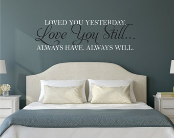 Love You Still Master Bedroom Wall Decal   Vinyl Wall Quote Decals    Wedding Gift Decal   Vinyl Lettering