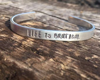 FREE SHIPPING-Life is Brutiful, Handstamped Cuff, Handstamped Bracelet, Jewelry Gift