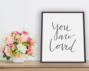 You Are Loved Printable Art, Wall Art, Nursery, Instant Download, Digital Download, Inspirational Quote, Digital Print