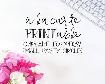 Printable Cupcake Toppers, A La Carte Cupcake Toppers, A La Carte Printable Cupcake Toppers
