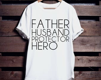 Father Husband Protector Hero Dad Father's Day shirt tshirt