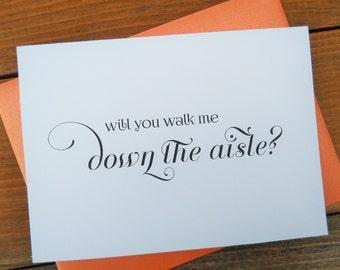 Will You Walk Me DOWN THE AISLE Card,  Walk Me Down the Aisle, Mother of the Bride Card, Father of the Bride Card, Wedding Invitations