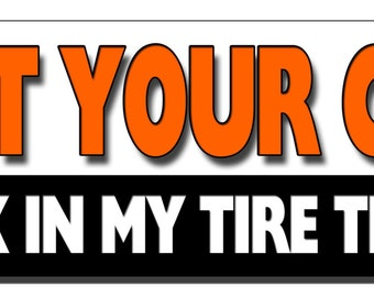 Funny Bumper Sticker - Lost your cat? Check my tire treads - Quote Me Printing #191