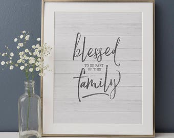 Blessed to be Part of This Family Printable; Blessed to be Part of This Family Printable Quote; Blessed to be Part of This Family Wall Art