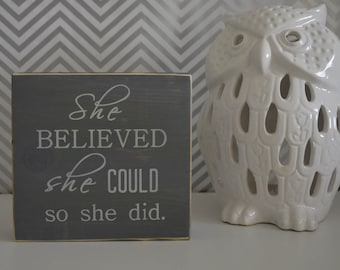 She believed she could so she did, wood block, nursery decor, R.S.Grey quote, gift for her, daughter gift, grey decor, confidence quote