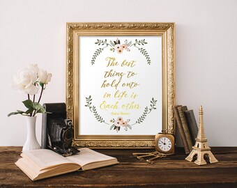 Audrey Hepburn Quote The best thing to hold onto in  life is each other Audrey Hepburn Wall Art Wedding Decor Reception Sign 8x10