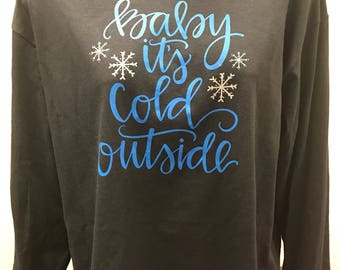 Baby its cold its outside!
