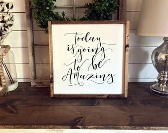 Today is Going to be Amazing Wall Art Sign | Framed Wooden Sign | Inspirational Quotes | Wood Signs | Wedding Gift | Wall Decor