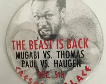 "Original ""The Beast is Back"" - Mugabi vs. Thomas & Paul vs. Haugen - Promotional Button - 1986 - Caesars Palace - Las Vegas"