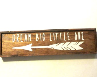 Dream Big Little One  with arrow wooden farmhouse style sign  Ready to ship wooden nursery room sign.  Baby shower gift.  New baby gift.