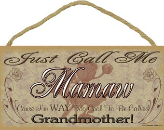 """Just Call Me MAMAW I'm Way Too Cool For Grandmother SIGN 5"""" x 10"""" Roses Grandparent Wall Plaque"""