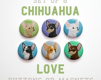 Pet Gifts for Mom  Gift, Mom Gift, Coworker gift, 6 Chihuahua Buttons 1 inch or Chihuahua Magnets, Gifts under 10