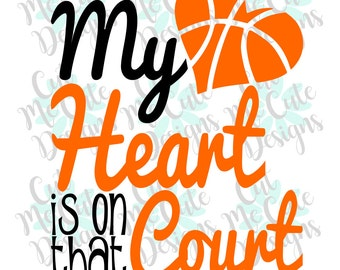SVG DXF PNG cut file cricut silhouette cameo scrap booking Basketball My Heart is on that Court