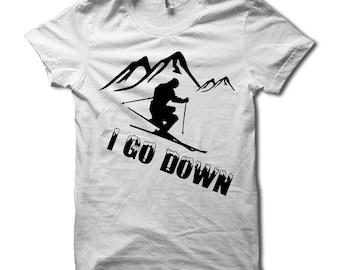 I Go Down Shirt - Funny Snow Skiing T Shirt - Inappropriate Going Down Innuendo T-Shirt - Winter Snow Ski Tshirt - I Go Down Sports Tee