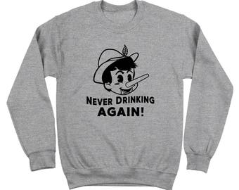 Never Drinking Again Lie Funny Party Humor Brunch Crewneck Sweatshirt DT2210