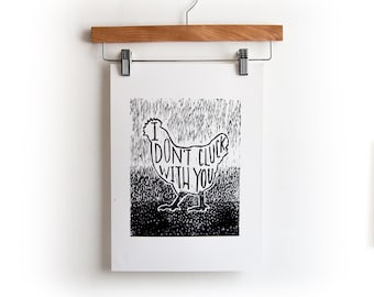 I Don't Cluck With You - Block Print