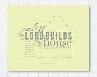 Unless the Lord Builds the House Scripture Print with Psalm 127:1