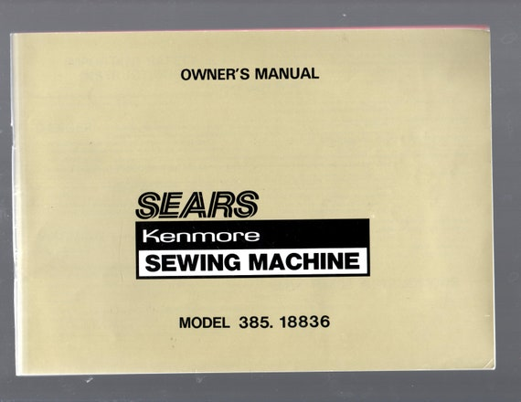 owners manual for sears kenmore sewing machine model 385 18836 rh etsy com sears kenmore owners manuals online sears kenmore owners manuals