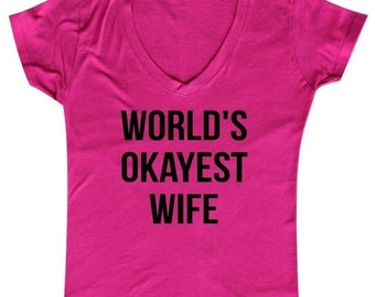 ON SALE - Worlds Okayest Wife - Ladies' V-neck