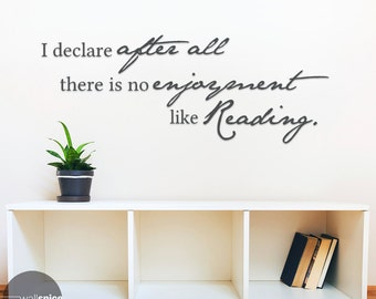 Jane Austen Quote I Declare After All There Is No Enjoyment Like Reading Vinyl Wall Decal Sticker