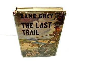 1943 The Last Trail by Zane Grey, Vintage Cowboy Western Fiction