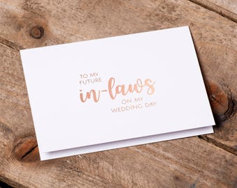 To My Future In-Laws on My Wedding Day Card - Foil Printed in Rose Gold with Envelope - To my parents in law card on my wedding day