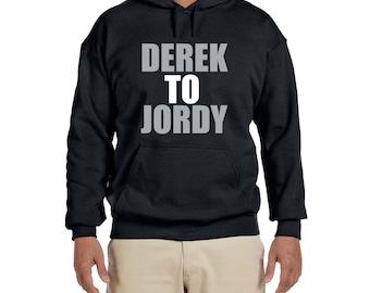 Derek To Jordy high quality Hooded Sweatshirt