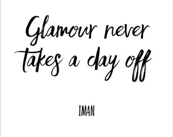 Glamour Never Takes A Day Off Inspirational Quote Art Print Wall Decor Image - Unframed Poster