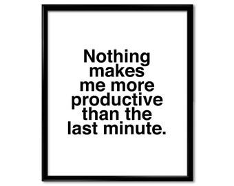 Nothing makes me more productive. motivational decor sign, home decor, motivational quotes print, art prints, inspirational decor